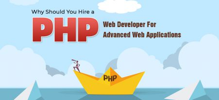 Why Should You Hire a PHP Web Developer For Advanced Web Applications