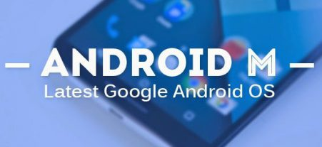 Android M 6.0 Features And Its Release Date