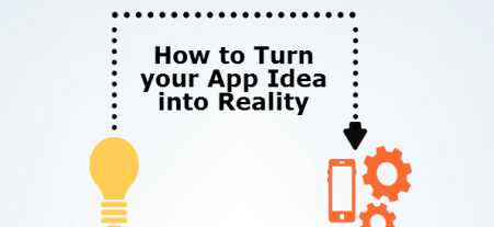Turn Your App Idea into a Reality