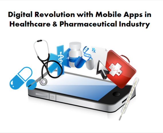 Digital Revolution with Mobile Apps in Healthcare & Pharmaceutical Industry