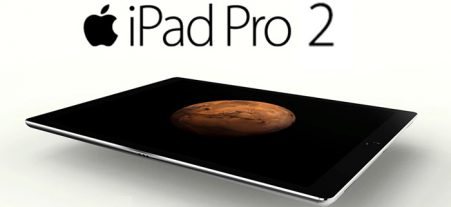 Apple's iPad Pro 2 Could be Launch by March 31st