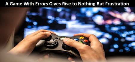 A Game With Errors Gives Rise to Nothing But Frust...