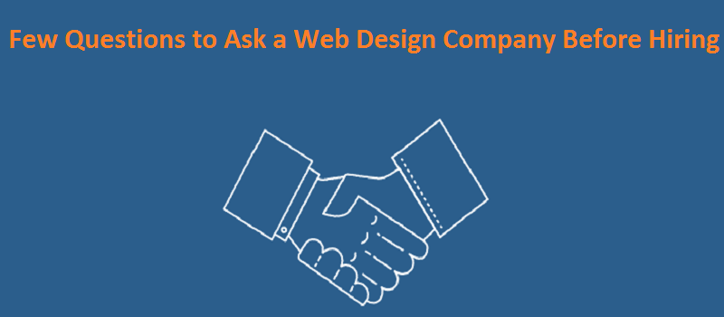 10 Questions You Must Ask While Hiring a Web Design Company