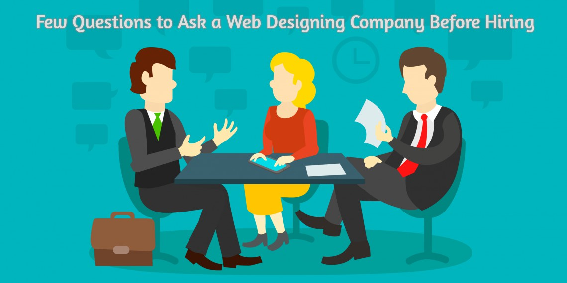 10 Questions to Ask a Web Designing Company Before Hiring