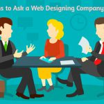 Few Questions to Ask a Web Designing Company Before Hiring