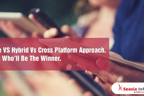Native VS Hybrid VS Cross Platform Approach. Guess Who'll Be the Winner
