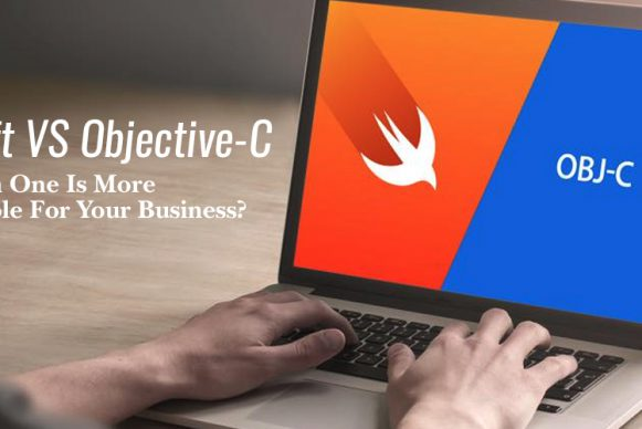 Swift VS Objective-C: Which One Is More Suitable For Your Business?