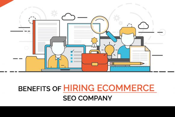Benefits of Hiring an E-Commerce Seo Company