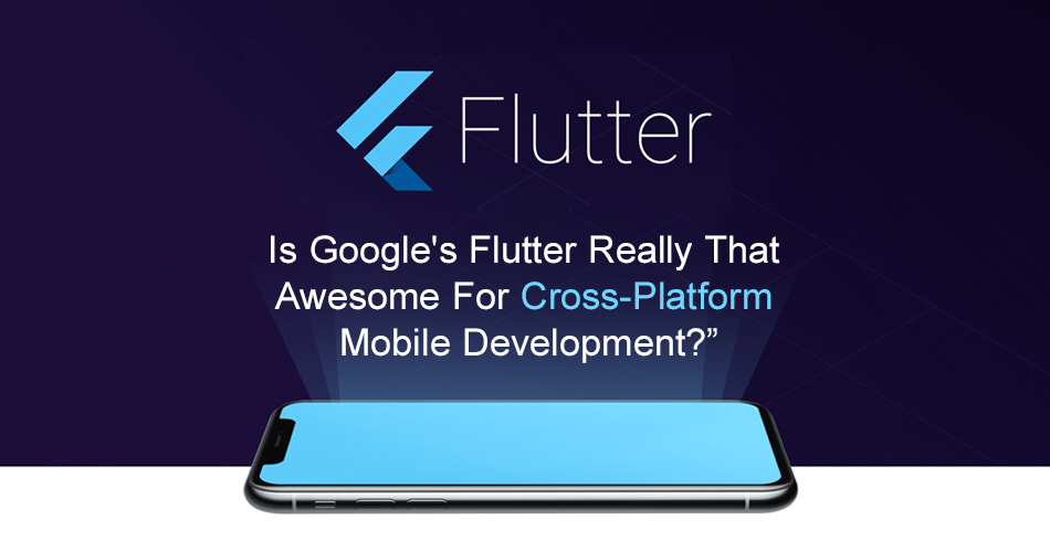 Flutter Cross-Platform Mobile Development