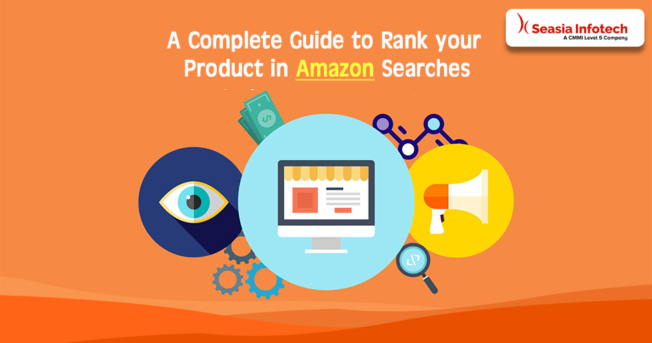 A Complete Guide to Rank your Product in Amazon Searches