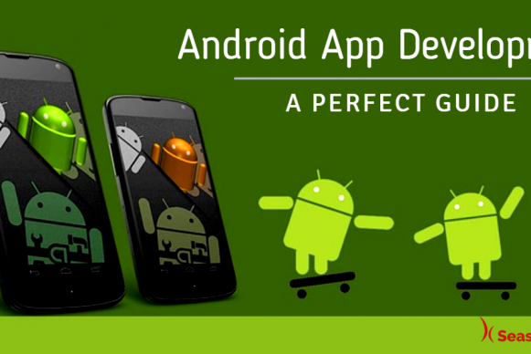 Android Application Development Process: The Perfect Guide