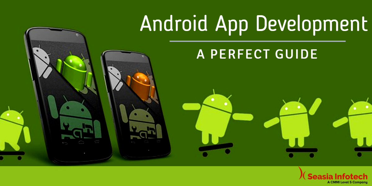 Android Application Development Process The Perfect Guide