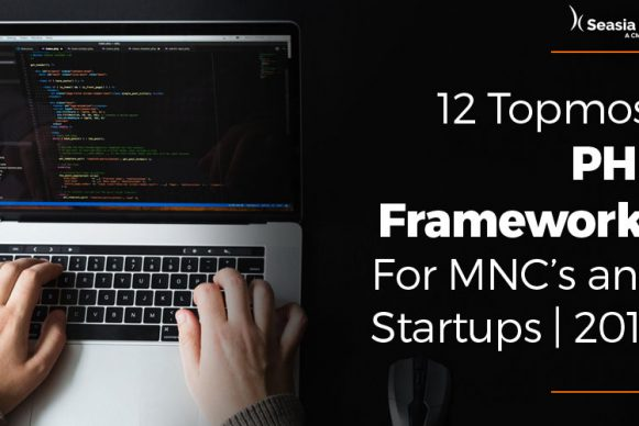 12 Topmost PHP Frameworks For MNC's and Startups | 2019
