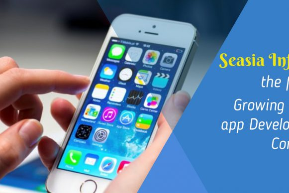 What Makes Seasia Infotech the Fastest Growing Mobile App Development Company
