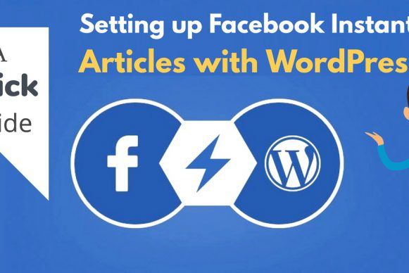 Setting up Facebook Instant Articles with WordPress: A Quick Guide