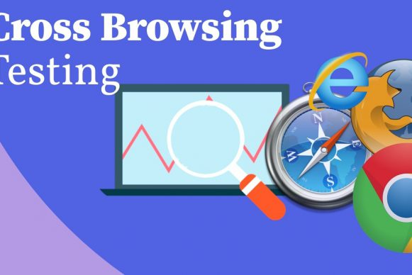 Essential Things that Shouldn't be Missed While Performing Cross Browser Testing