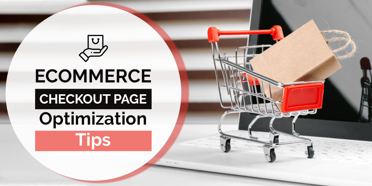 Best Practices for eCommerce Checkout Page Optimization
