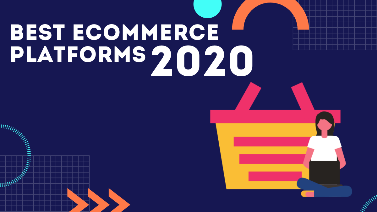 Choose the Best eCommerce Platforms for your Website in 2020