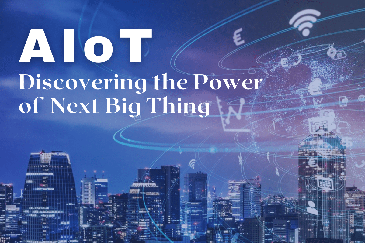 AIoT: Discovering the Power of Next Big Thing