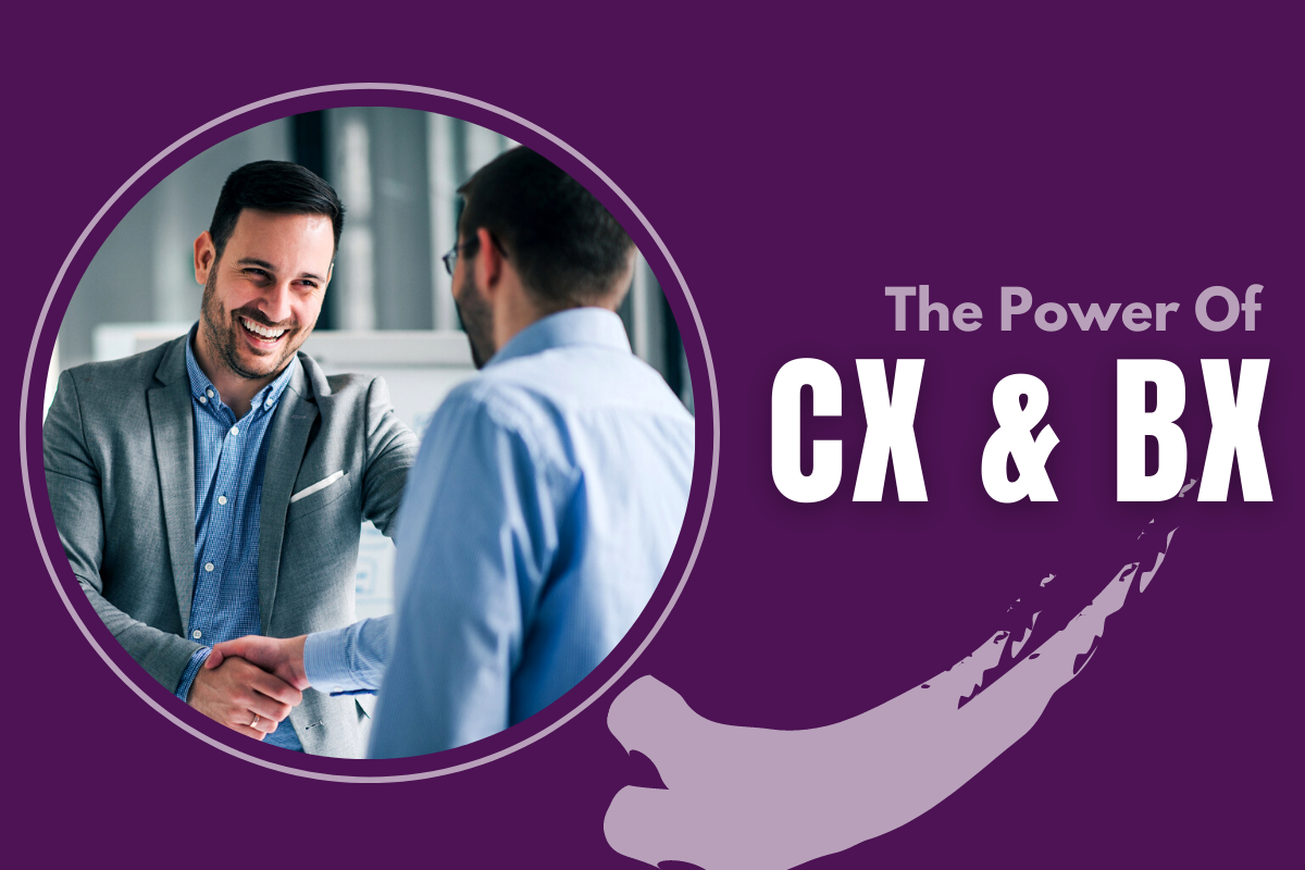 Power Of CX & BX: Making Businesses Experience Eng...